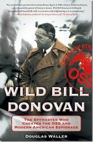 Wild Bill Donovan, OSS to CIA EYEONCITRUS.COM
