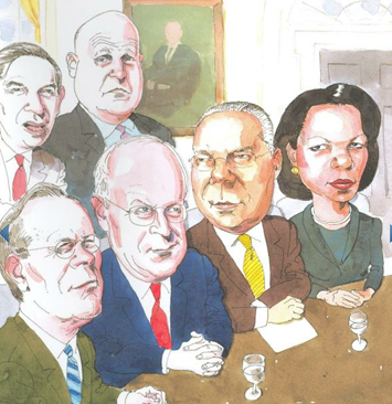 George Bush 1st, war cabinet, also known as team VULCAN: Dick Cheney• Don Rumsfeld• Colin Powell• Paul Wolfowitz• Richard Armitage• Condoleezza Rice