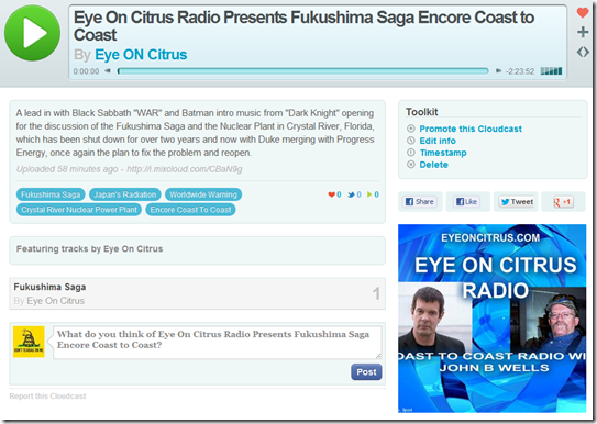 Eye on Citrus Broadcast of July 21, 2012 discussing the Fukushima Saga in Japan and the Nuclear Power Plant in Crystal River, Florida, all brought to you by Eye On Citrus Radio and an Encore Presentation of Coast to Coast Radio  EYEONCITRUS.COM