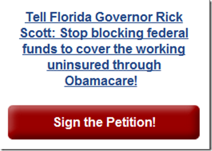 Tell Florida Governor Rick Scott: Stop blocking federal funds to cover the working uninsured through Obamacare!