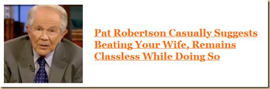 "Pat Robinson (Christian Evangelsit) advice, ""Beat Wife""   EYEONCITRUS.COM"