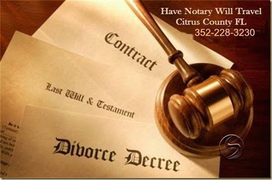 HAVE NOTARY WILL TRAVEL   Citrus County and Surrounding areas,  EYEONCITRUS.COM