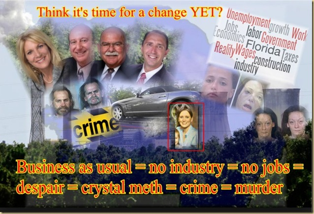 Think it's time for a change YET? Business as usual=no industry=no jobs=despair=crystal meth=crime=murder  EYEONCITRUS.COM